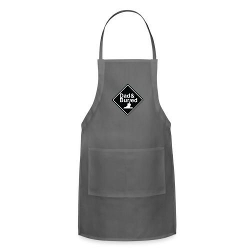 Dad and Buried - Adjustable Apron