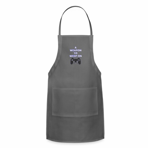 A Weapon to Weep On - Adjustable Apron