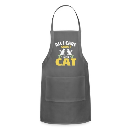 All I care Is My Cat - Adjustable Apron