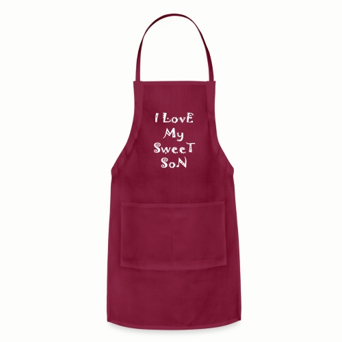 I love my sweet son - Adjustable Apron