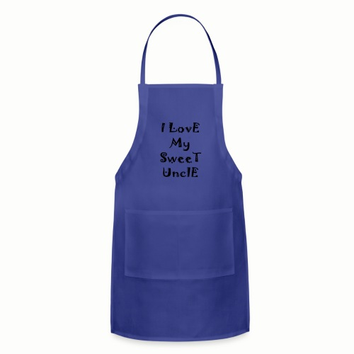 I love my sweet uncle - Adjustable Apron