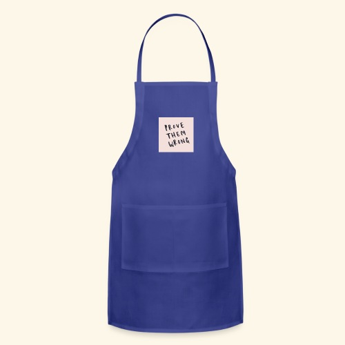 show em what you about - Adjustable Apron