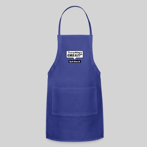Everything's Great Kyle Busch Quote - Adjustable Apron