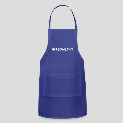 ON SOME SHIT Logo (White Logo Only) - Adjustable Apron