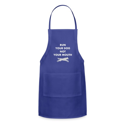 Run Your Dog Not Your Mouth (White) - Adjustable Apron