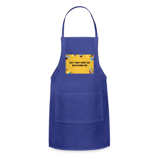 They Keep On Watching Me - Adjustable Apron