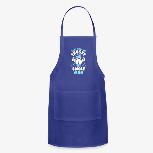 They Call Me Frosty The Swole Man - Adjustable Apron