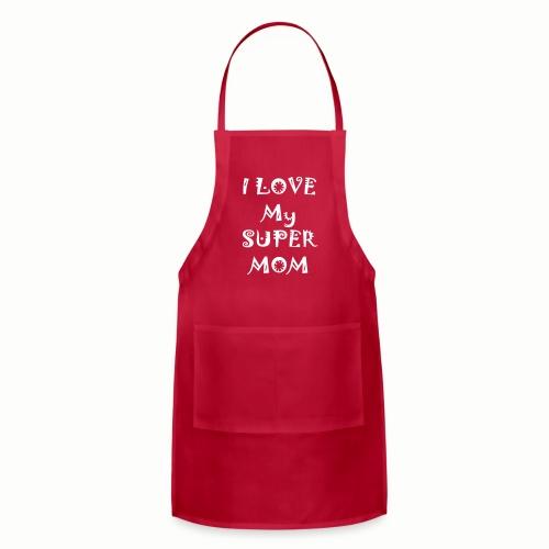 I love my super mom - Adjustable Apron