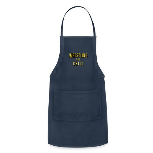 wrestling and chill - Adjustable Apron