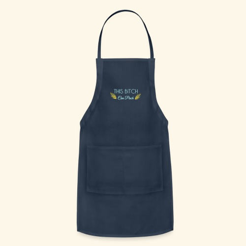 This bitch can pinch - Adjustable Apron