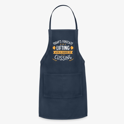 Today's Forecast Lifting With A Chance Of Cussing - Adjustable Apron