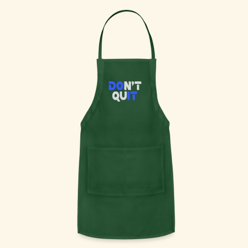 DON'T QUIT #2 - Adjustable Apron