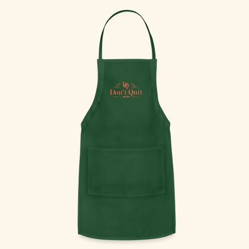 DON'T QUIT #3 - Adjustable Apron