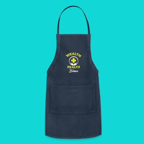 wealth health and balance - Adjustable Apron