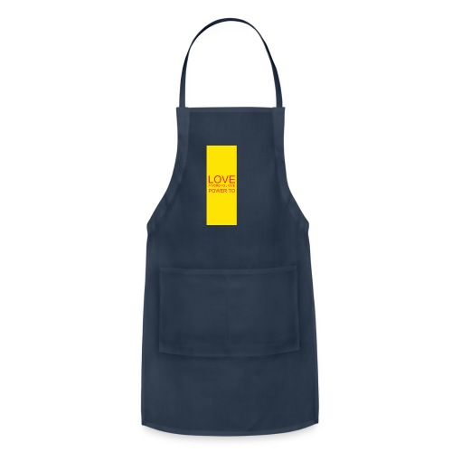 LOVE A WORD YOU GIVE POWER TO - Adjustable Apron