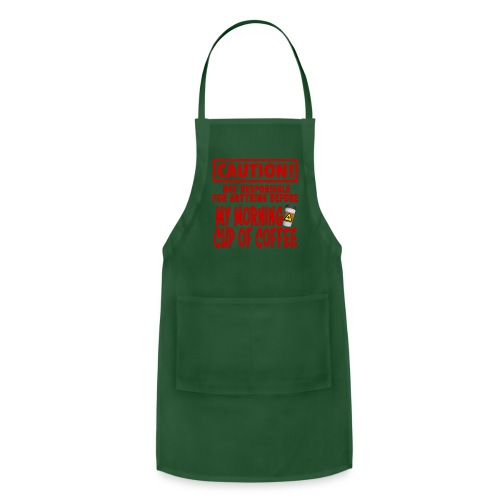 Not responsible for anything before my COFFEE - Adjustable Apron