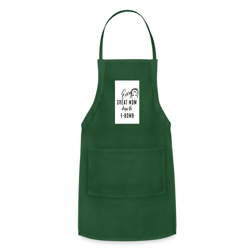 Everygreat mom drops the f word - Adjustable Apron