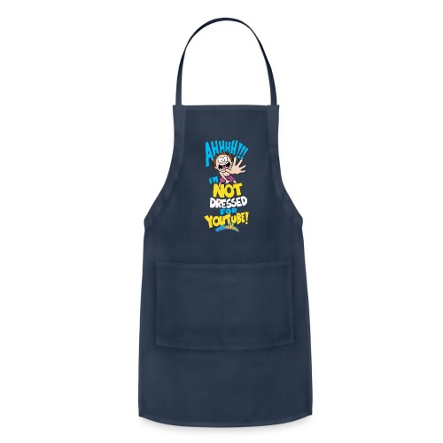 AHH! Not Dressed For Youtube Kids - Adjustable Apron