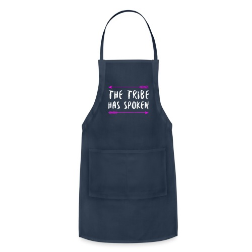 The Tribe Has Spoken - Adjustable Apron