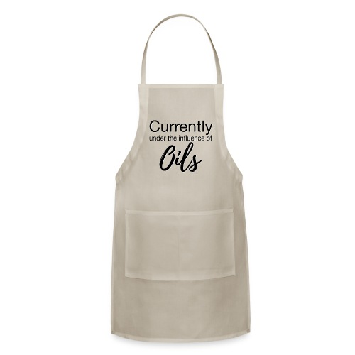 Currently Under the Influence of Oils - Adjustable Apron