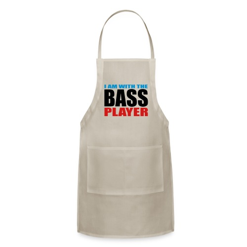 I am with the Bass Player - Adjustable Apron
