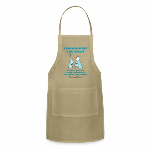 A Password is Like a Toothbrush...(2) - Adjustable Apron