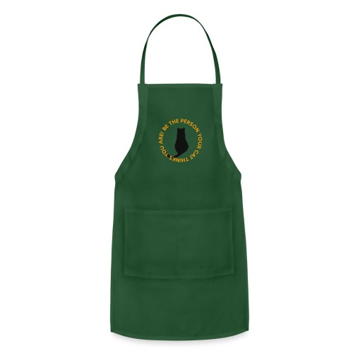Be the Person Your Cat Thinks You Are - Adjustable Apron