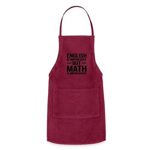 English Is Important But Math Is Importanter merch - Adjustable Apron