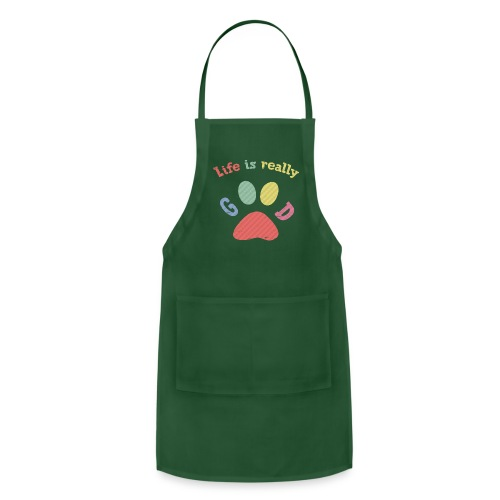 Life Is Really Good Dogs - Adjustable Apron