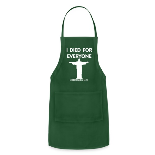 I Died For Everyone, Christian, Jesus, believer - Adjustable Apron