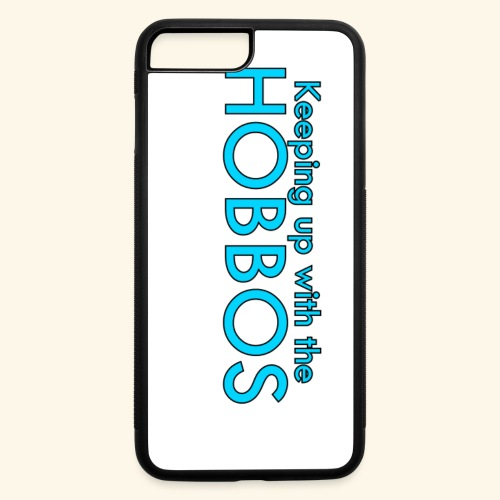 KEEPING UP WITH THE HOBBOS | OFFICIAL DESIGN - iPhone 7 Plus/8 Plus Rubber Case