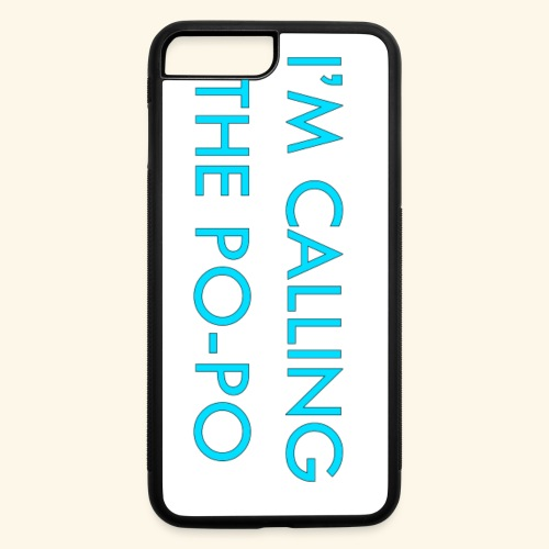 I'M CALLING THE PO-PO | ABBEY HOBBO INSPIRED - iPhone 7 Plus/8 Plus Rubber Case