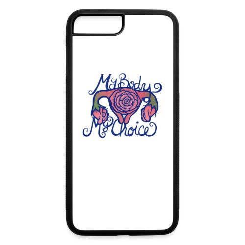 My Body My Choice - iPhone 7 Plus/8 Plus Rubber Case