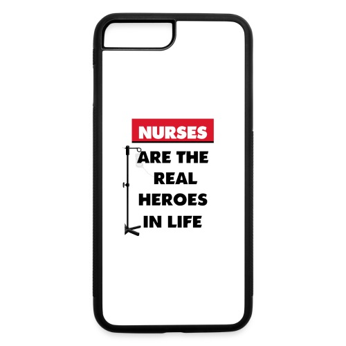 nurses are the real heroes in life - iPhone 7 Plus/8 Plus Rubber Case