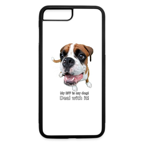 My BFF is my dog deal with it - iPhone 7 Plus/8 Plus Rubber Case