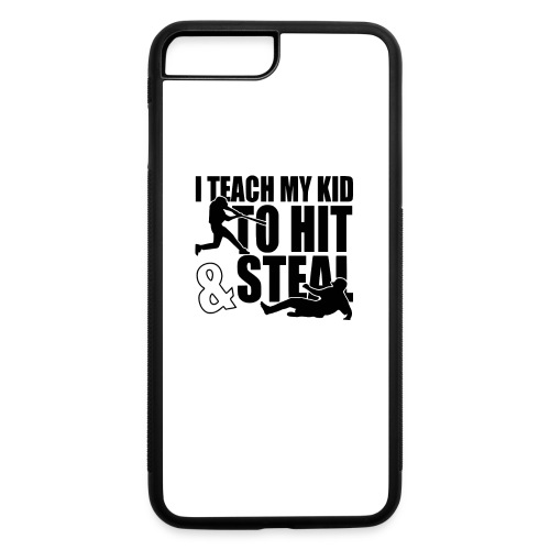I Teach My Kid to Hit and Steal Baseball - iPhone 7 Plus/8 Plus Rubber Case