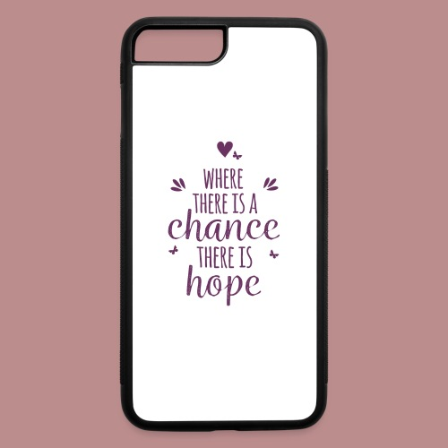 Chance = Hope Phone Cases - iPhone 7 Plus/8 Plus Rubber Case