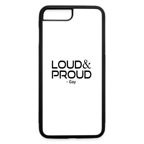 Loud and Proud Gay T-Shirt - iPhone 7 Plus/8 Plus Rubber Case