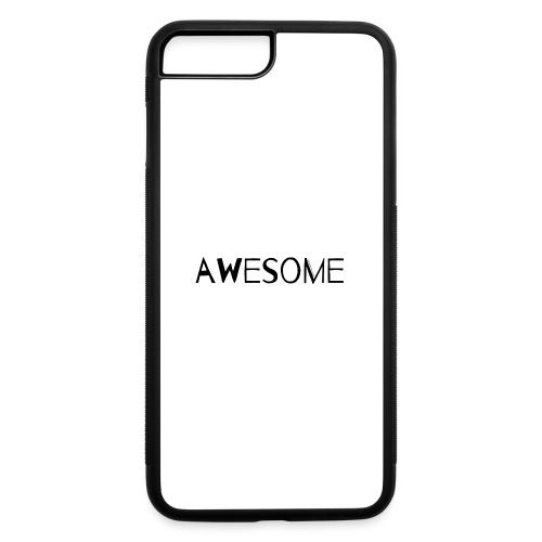 AWESOME - iPhone 7 Plus/8 Plus Rubber Case