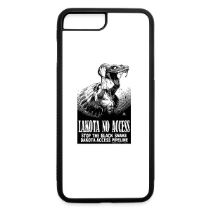 Lakota No Access, Stop the Black Snake, NODAPL - iPhone 7 Plus Rubber Case