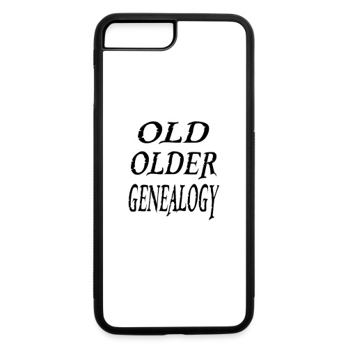 Old older genealogy family tree funny gift - iPhone 7 Plus/8 Plus Rubber Case