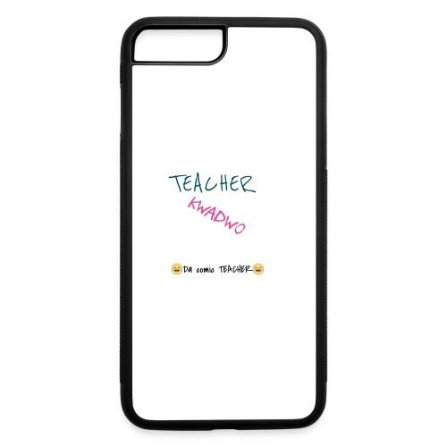 TEACHER KWADWO - iPhone 7 Plus/8 Plus Rubber Case