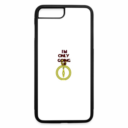 Im only going up - iPhone 7 Plus/8 Plus Rubber Case