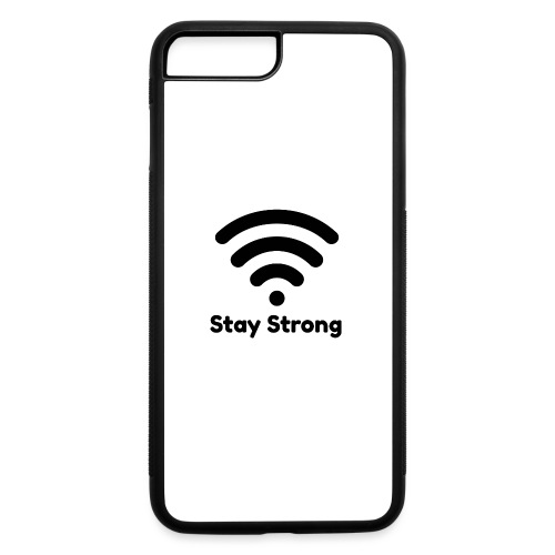 Stay Strong WiFi Signal - iPhone 7 Plus/8 Plus Rubber Case