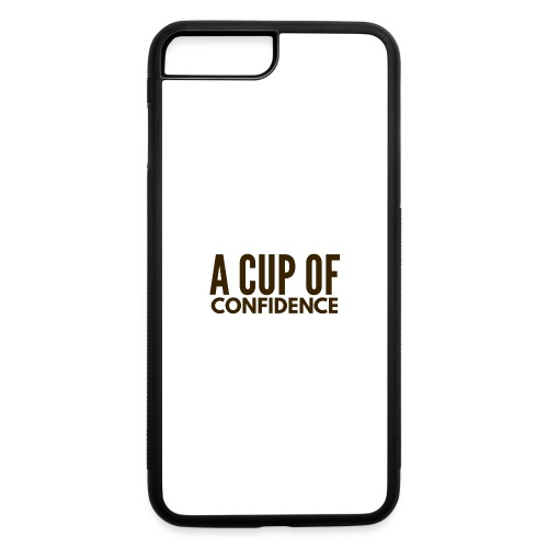 A Cup Of Confidence - iPhone 7 Plus/8 Plus Rubber Case