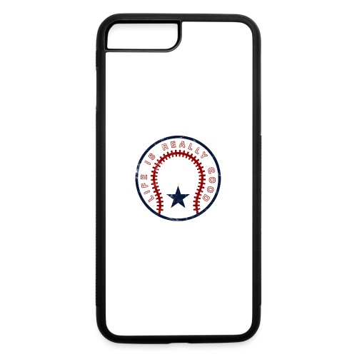 Life Is Really Good Baseball - iPhone 7 Plus/8 Plus Rubber Case