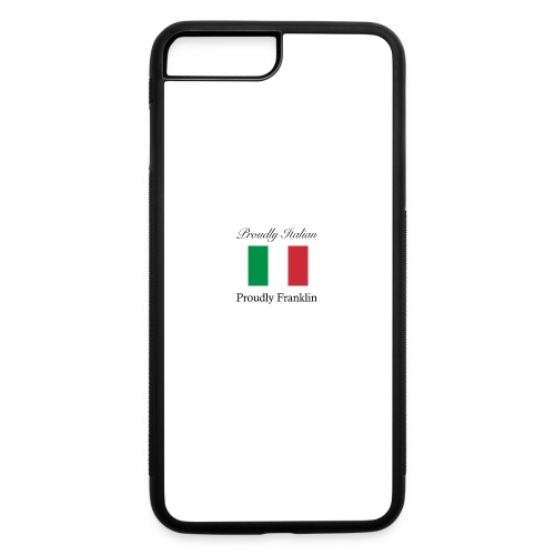 Proudly Italian, Proudly Franklin - iPhone 7 Plus/8 Plus Rubber Case