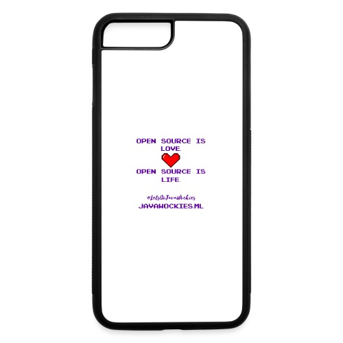 Open Source is Love. Open Source is Life. - iPhone 7 Plus/8 Plus Rubber Case