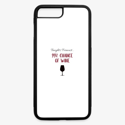 Tonight's Forecast - 99% Chance of Wine - iPhone 7 Plus/8 Plus Rubber Case
