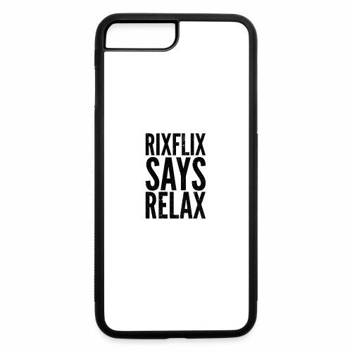Says Relax - iPhone 7 Plus/8 Plus Rubber Case